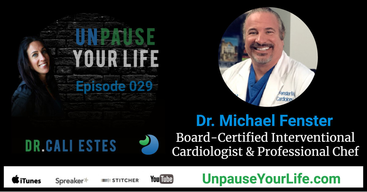 Ep029: Dr  Michael Fenster - Board-certified Interventional